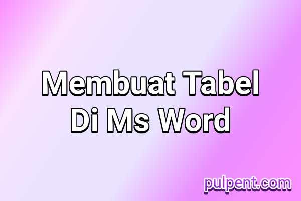 cara+membuat+tabel+di+word